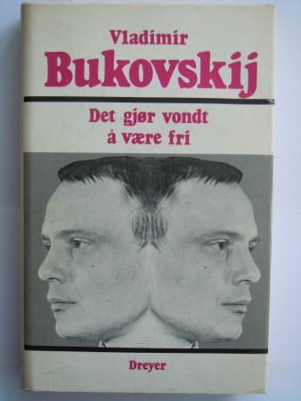 Det gj�r vondt � v�re fri (Vladimir Bukovskij)