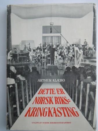Dette er Norsk Rikskringkasting (Arthur Kl�bo)