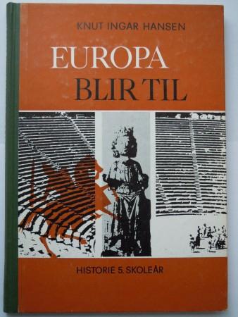 Europa blir til (Knut Ingar Hansen)