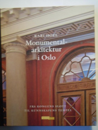 Monumentalarkitektur i Oslo (Kari Hoel)