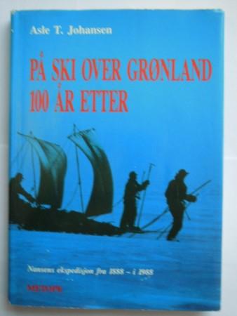 P� ski over Gr�nland 100 �r etter (Asle T. Johansen)