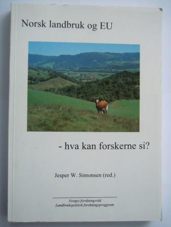 Norsk landbruk og EU (Jesper W Simonsen red)