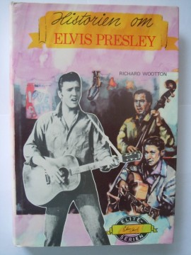 Historien om Elvis Presley (Richard Wootton)