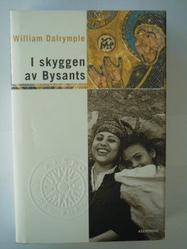 I skyggen av Bysants (William Dalrymple)