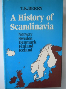 A History of Scandinavia (T K Derry)