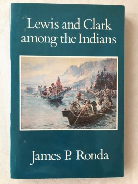 Lewis and Clark among the Indians (James P Ronda)