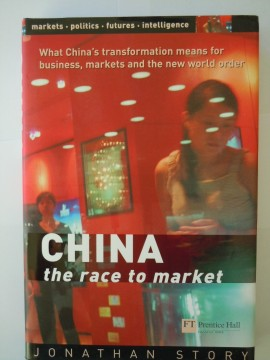 CHINA the race to market (Jonathan Story)