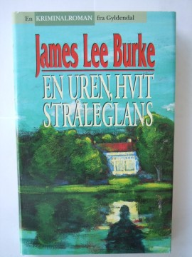 En uren, hvit stråleglans (James Lee Burke)
