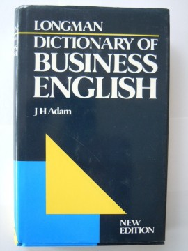 Dictionary of Business English (J H Adam)