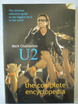 U2 The complete encyclopedia (Mark Chatterton)