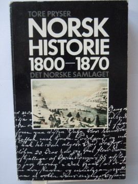 Norsk historie 1800 - 1870 (Tore Pryser)